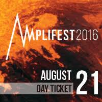 AMPLIFEST 2016 – AUGUST 21st