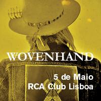 Wovenhand – Lisboa