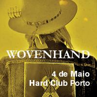 Wovenhand – Porto