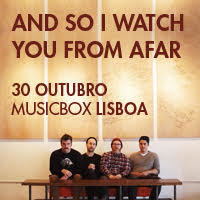 And So I Watch You From Afar – Lisboa